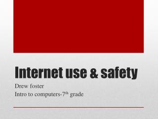 Internet use & safety