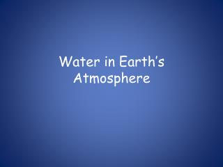Water in Earth's Atmosphere