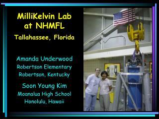 MilliKelvin Lab at NHMFL  Tallahassee, Florida