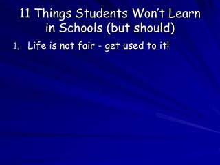 11 Things Students Won't Learn in Schools (but should)