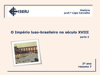 O Império luso-brasileiro no século XVIII