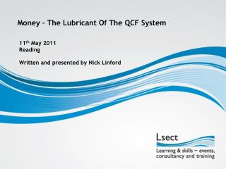 Money – The Lubricant Of The QCF System