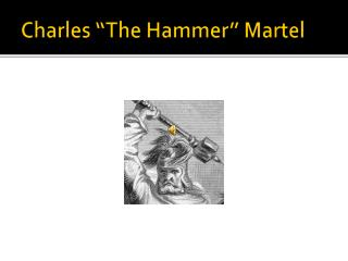 "Charles ""The Hammer"" Martel"