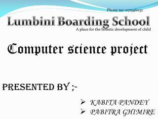 Lumbini  Boarding School