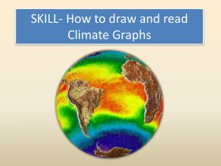 SKILL- How to draw and read  Climate Graphs