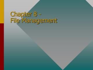 Chapter 8 -  File Management