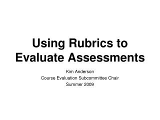 Using Rubrics to Evaluate Assessments