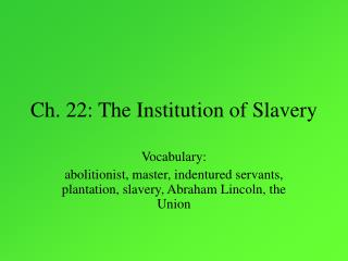 Ch. 22: The Institution of Slavery