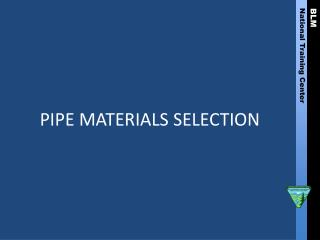 PIPE MATERIALS SELECTION