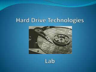 Hard Drive Technologies Lab