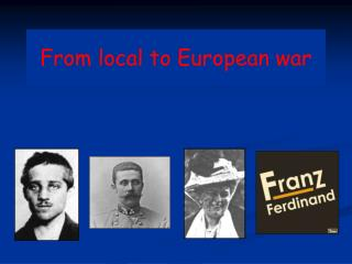 From local to European war