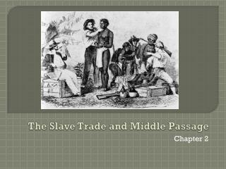 The Slave Trade and Middle Passage