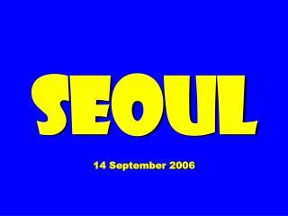SEOUL  14 September 2006