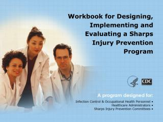 Workbook for Designing, Implementing and Evaluating a Sharps Injury Prevention Program