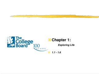 Chapter 1:        Exploring Life 1.1 - 1.6