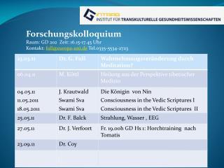 Forschungskolloquium Raum: GD 202  Zeit: 16.15-17.45 Uhr