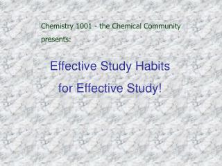 Chemistry 1001 - the Chemical Community presents: