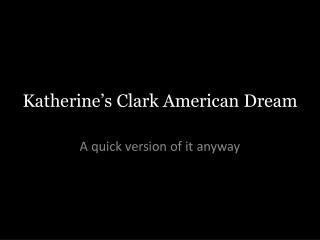 Katherine's Clark American Dream