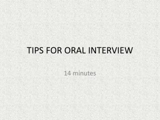 TIPS FOR ORAL INTERVIEW