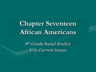 Chapter Seventeen African Americans