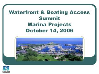 Waterfront & Boating Access Summit  Marina Projects October 14, 2006