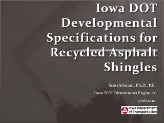 Iowa DOT  Developmental Specifications for Recycled Asphalt Shingles