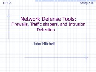 Network Defense Tools:  Firewalls, Traffic shapers, and Intrusion Detection