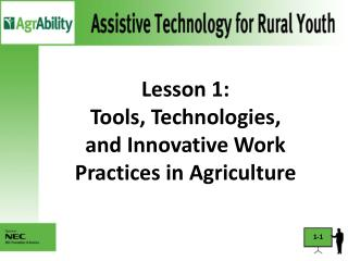 Lesson 1:  Tools, Technologies,  and Innovative Work Practices in Agriculture