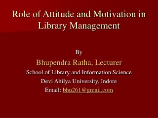 Role of Attitude and Motivation in Library Management