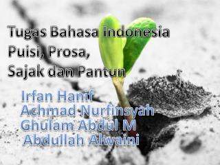 Tugas Bahasa  Indonesia Puisi ,  Prosa , Sajak dan Pantun