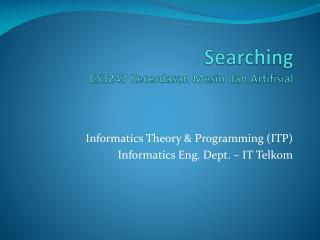 Searching CS3243  Kecerdasan Mesin dan Artifisial
