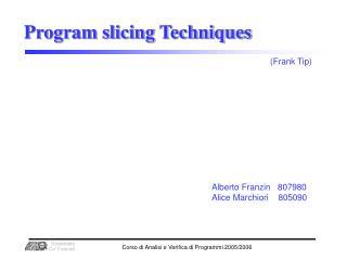 Program slicing Techniques