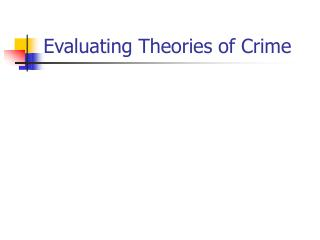 Evaluating Theories of Crime