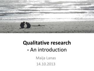 Qualitative research -  An introduction
