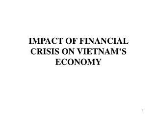 IMPACT OF FINANCIAL CRISIS ON VIETNAM'S ECONOMY