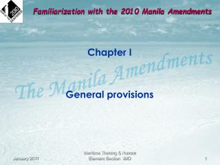 Familiarization with the 2010 Manila Amendments