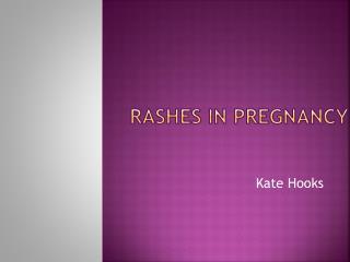 Rashes In pregnancy