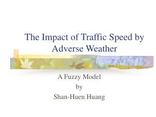 The Impact of Traffic Speed by Adverse Weather