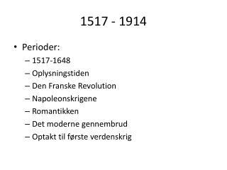 1517 - 1914
