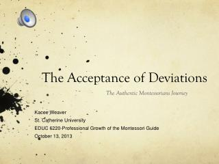 The Acceptance of Deviations