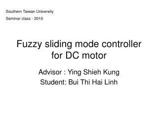 Fuzzy sliding mode controller for DC motor