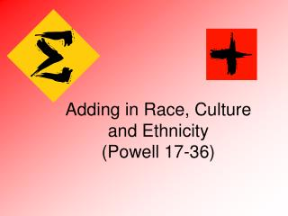 Adding in Race, Culture and Ethnicity  Powell 17-36