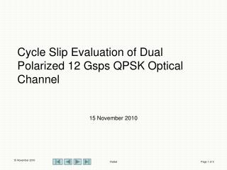 Cycle Slip Evaluation of Dual Polarized 12 Gsps QPSK Optical Channel
