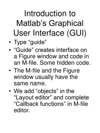 Introduction to Matlab's Graphical User Interface (GUI)