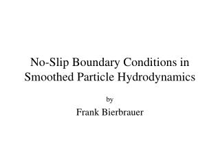 No-Slip Boundary Conditions in Smoothed Particle Hydrodynamics