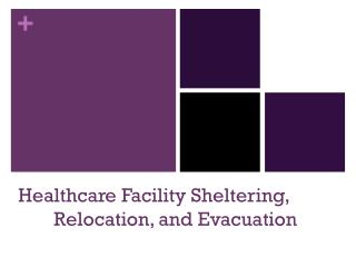 Healthcare Facility Sheltering,   Relocation, and Evacuation