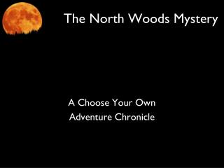 The North Woods Mystery
