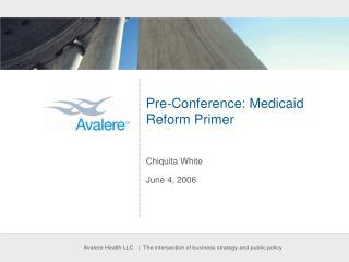 Pre-Conference: Medicaid Reform Primer