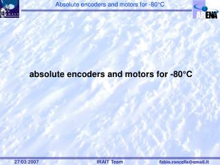 absolute encoders and motors for -80°C