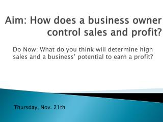 Aim: How does a business owner control sales and profit?